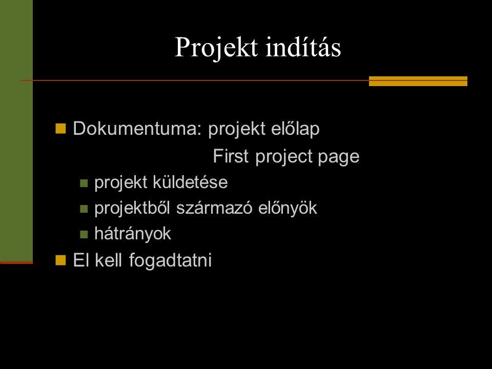 Projekt indítás Dokumentuma: projekt előlap First project page