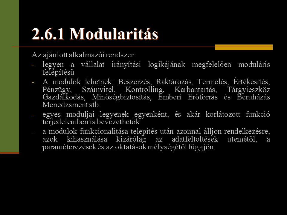 2.6.1 Modularitás Az ajánlott alkalmazói rendszer: