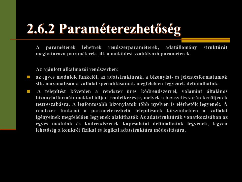 2.6.2 Paraméterezhetőség Az ajánlott alkalmazói rendszerben: