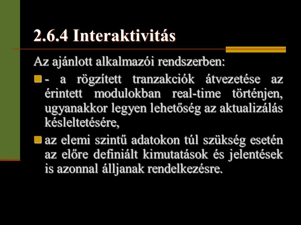 2.6.4 Interaktivitás Az ajánlott alkalmazói rendszerben:
