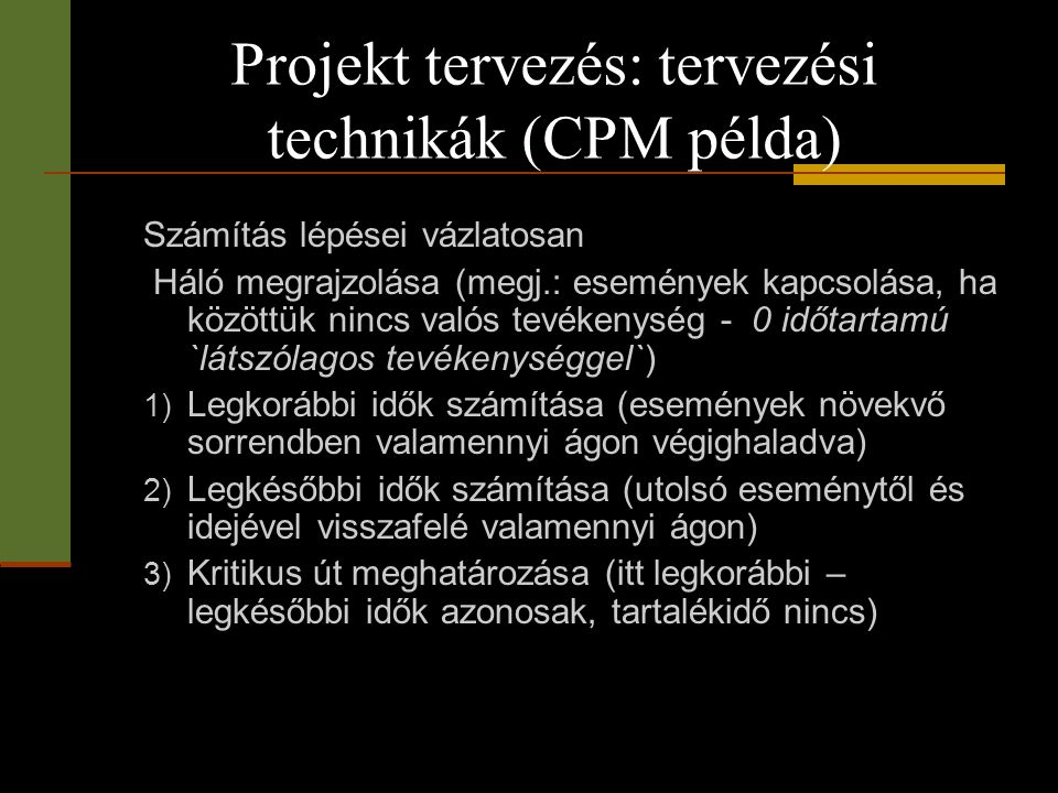 Projekt tervezés: tervezési technikák (CPM példa)