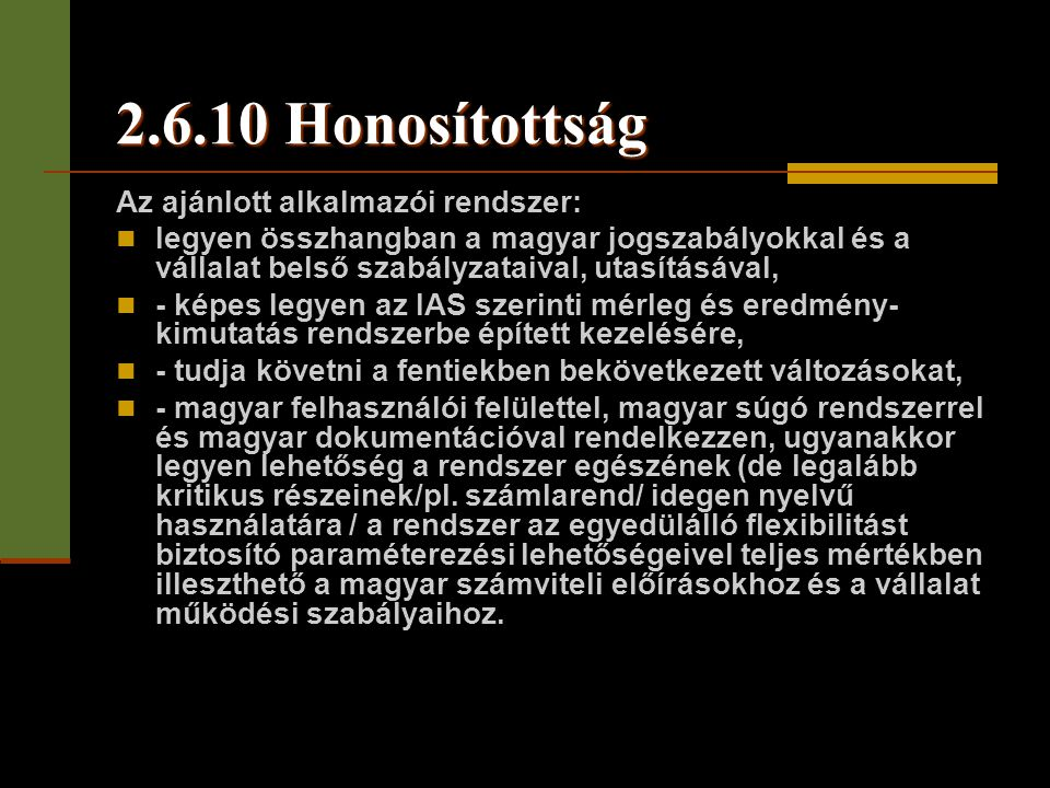 2.6.10 Honosítottság Az ajánlott alkalmazói rendszer: