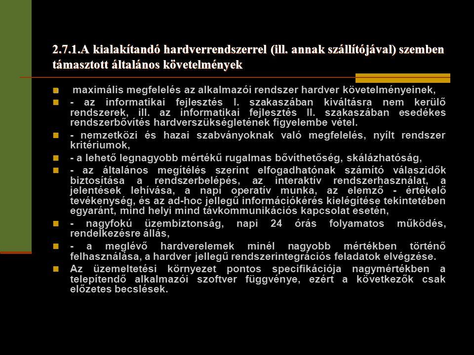 2. 7. 1. A kialakítandó hardverrendszerrel (ill