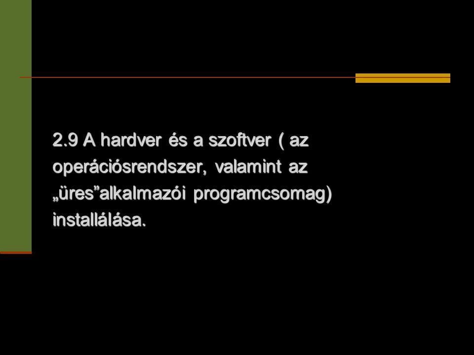2.9 A hardver és a szoftver ( az