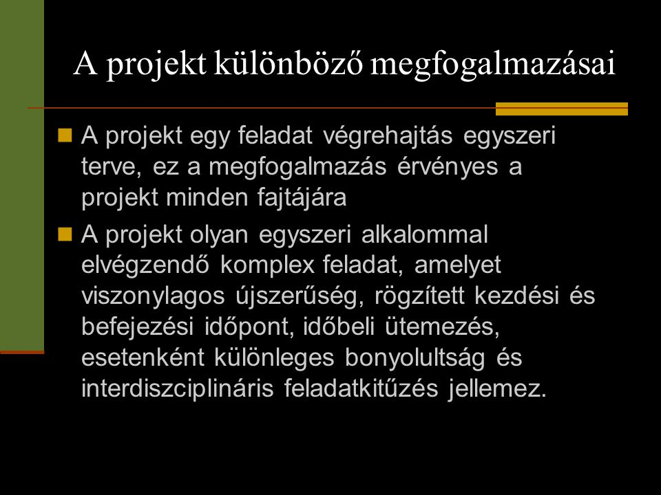 A projekt különböző megfogalmazásai