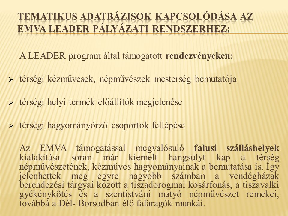 Tematikus adatbázisok kapcsolódása az EMVA LEADER pályázati rendszerhez: