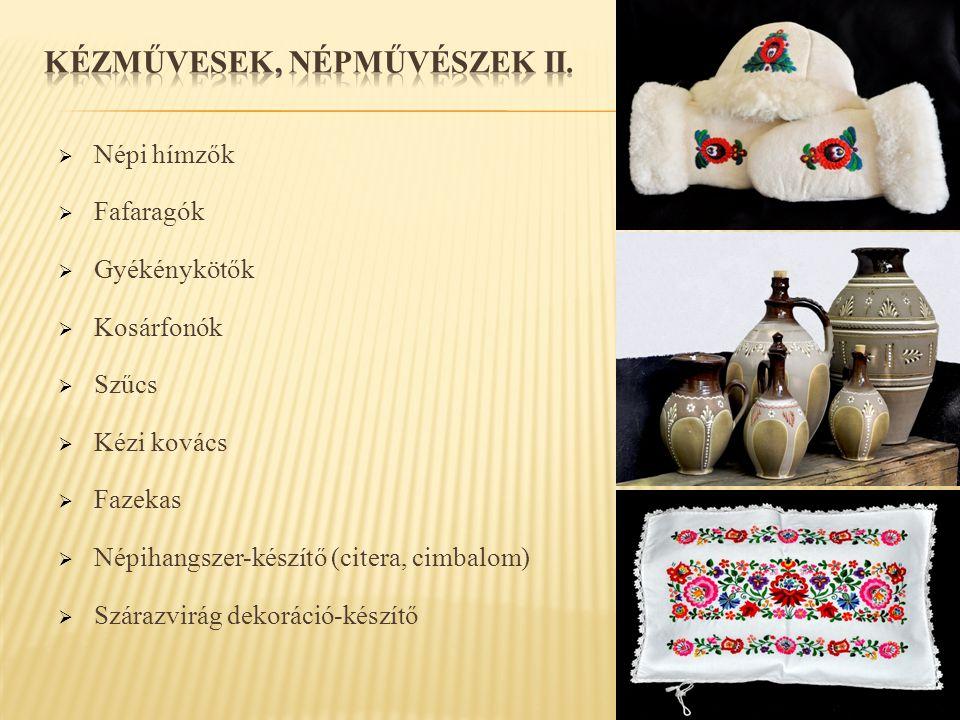 KÉZMŰVESEK, NÉPMŰVÉSZEK II.