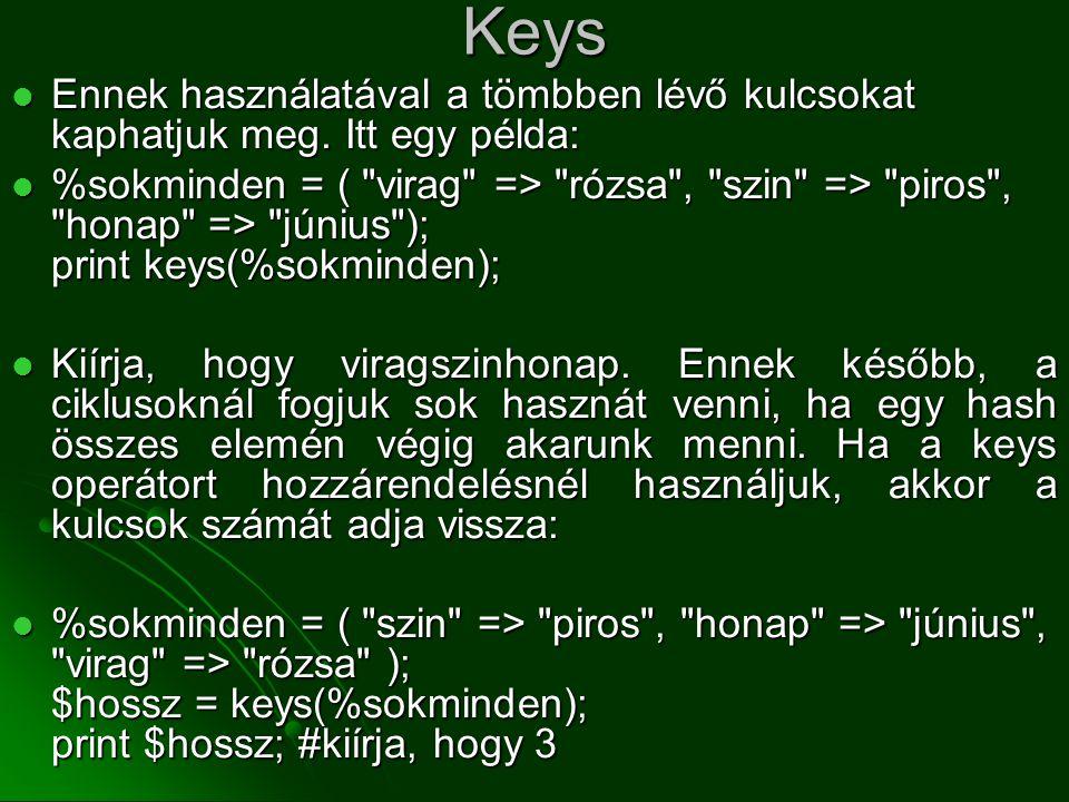 Keys Ennek használatával a tömbben lévő kulcsokat kaphatjuk meg. Itt egy példa: