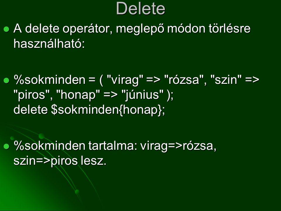 Delete A delete operátor, meglepő módon törlésre használható: