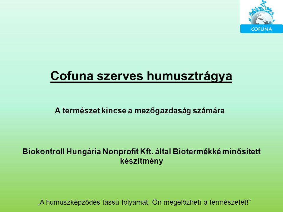 Cofuna szerves humusztrágya A természet kincse a mezőgazdaság számára
