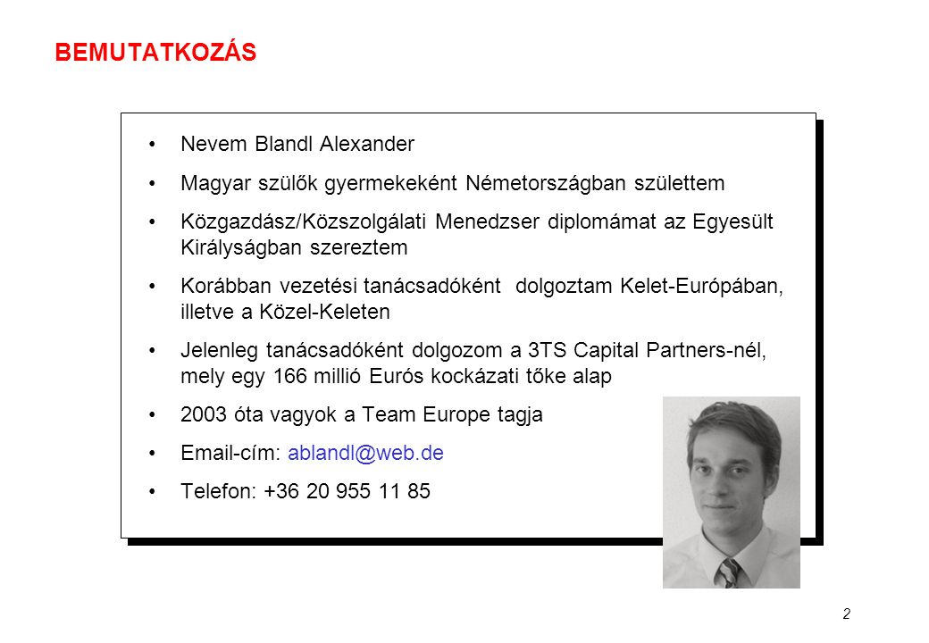 BEMUTATKOZÁS Nevem Blandl Alexander