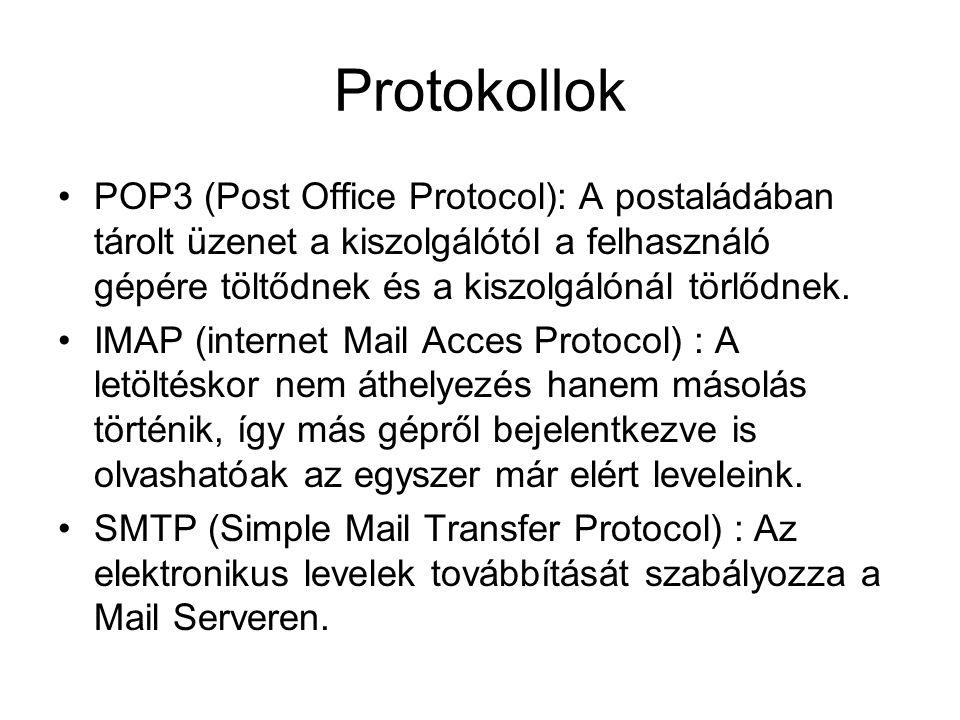 Protokollok POP3 (Post Office Protocol): A postaládában tárolt üzenet a kiszolgálótól a felhasználó gépére töltődnek és a kiszolgálónál törlődnek.