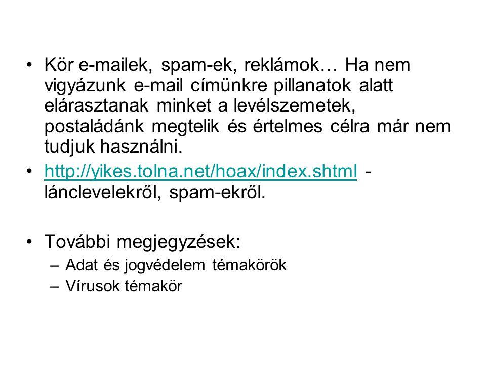http://yikes.tolna.net/hoax/index.shtml -lánclevelekről, spam-ekről.