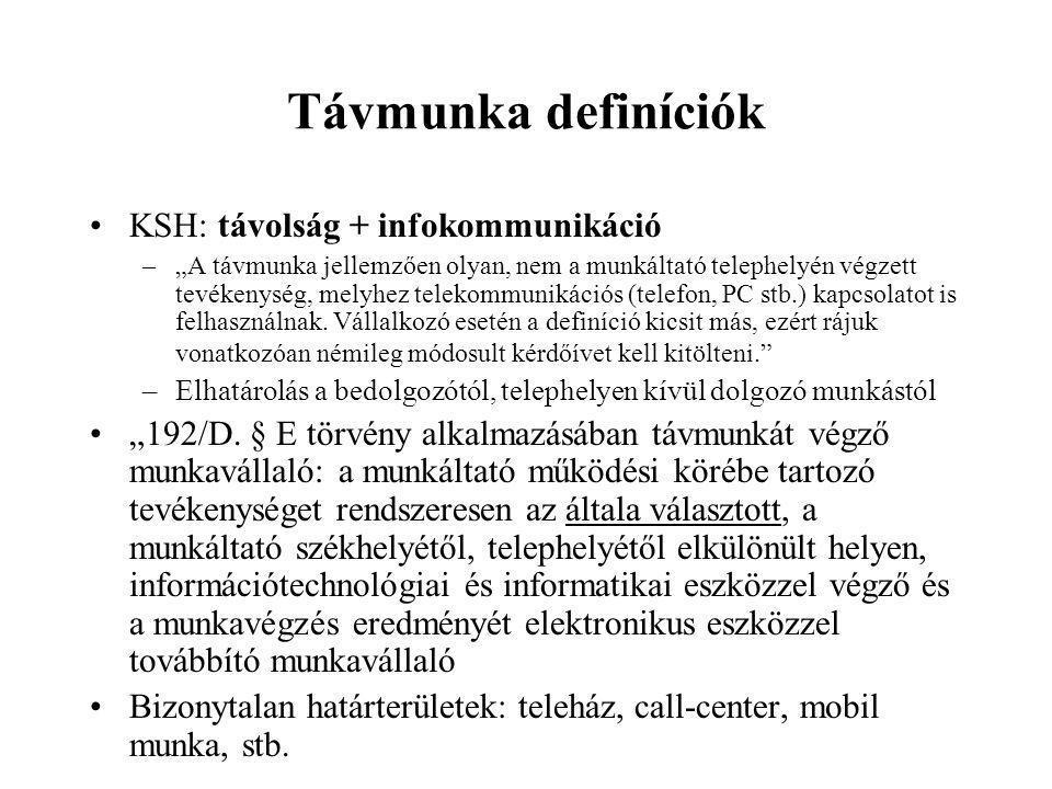 Távmunka definíciók KSH: távolság + infokommunikáció
