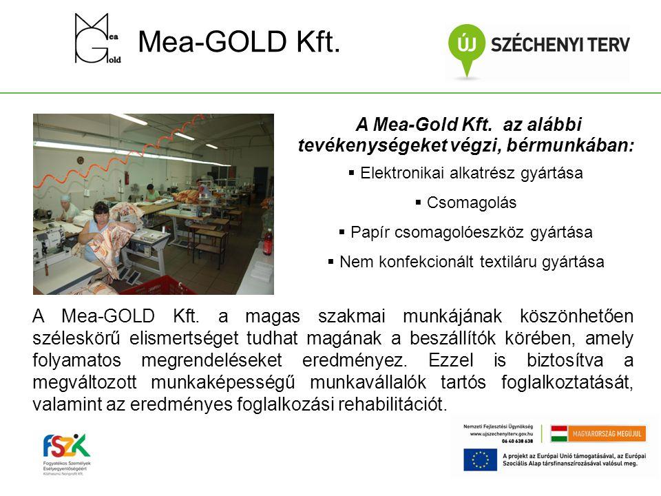 Mea-GOLD Kft. A Mea-Gold Kft. az alábbi tevékenységeket végzi, bérmunkában: