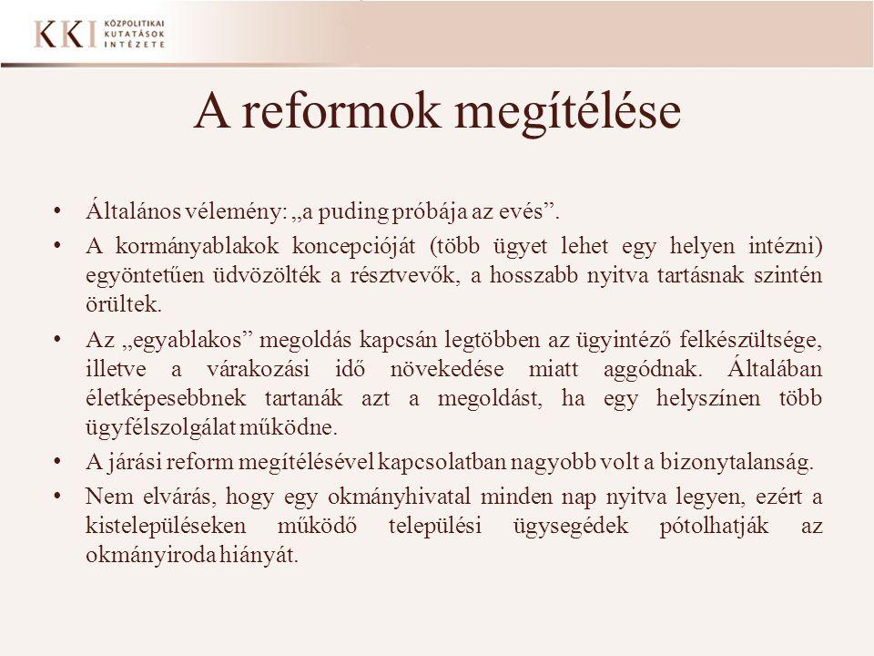"""A reformok megítélése Általános vélemény: """"a puding próbája az evés ."""