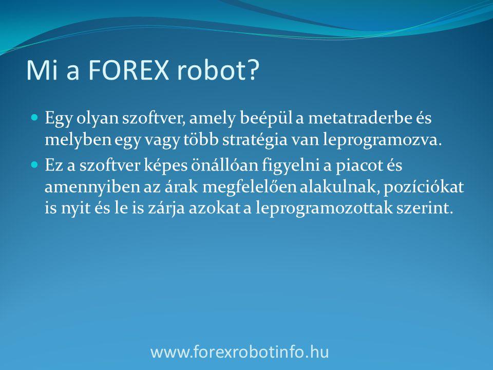 Mi a FOREX robot www.forexrobotinfo.hu