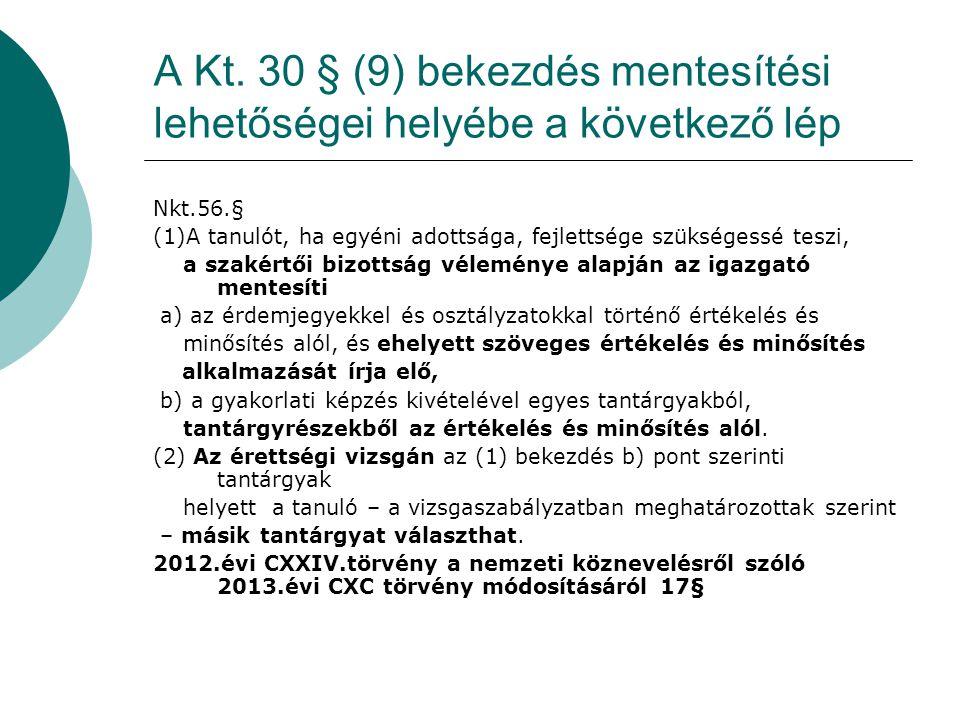 A Kt. 30 § (9) bekezdés mentesítési lehetőségei helyébe a következő lép