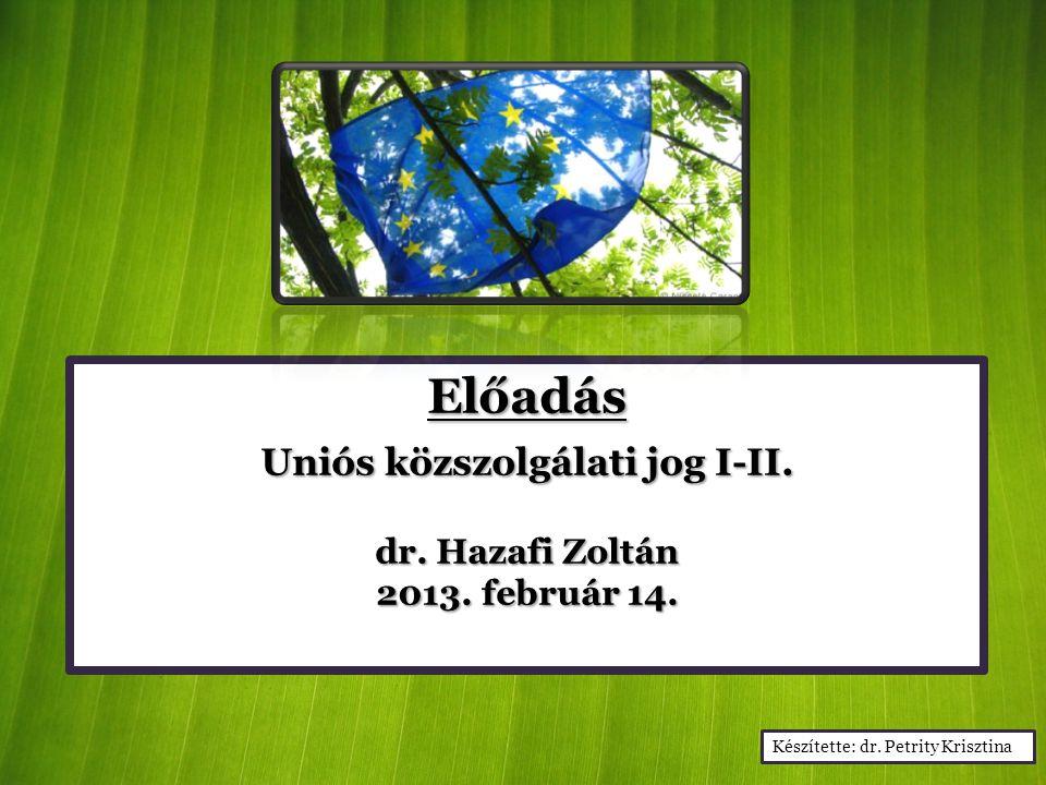 Uniós közszolgálati jog I-II.