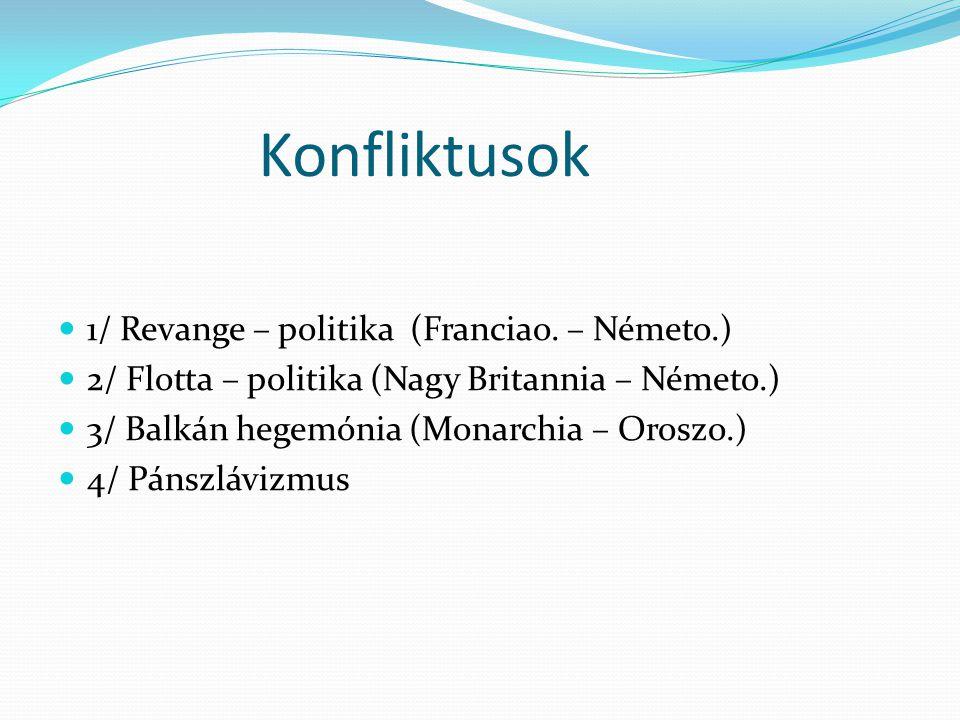 Konfliktusok 1/ Revange – politika (Franciao. – Németo.)