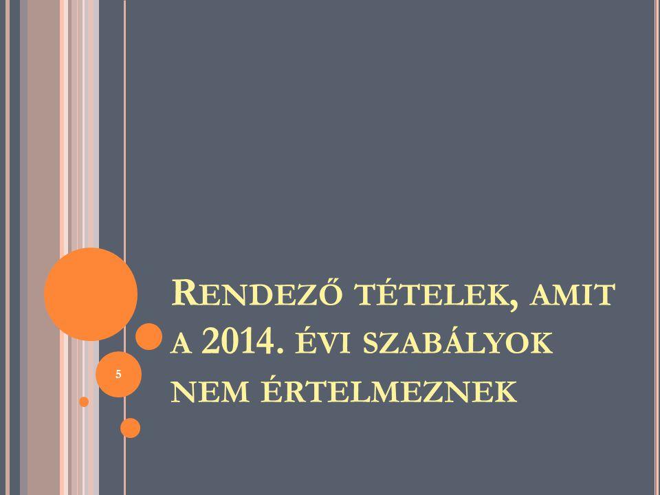 Rendező tételek, amit a 2014. évi szabályok nem értelmeznek