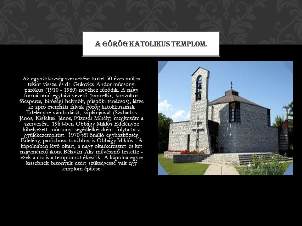 A Görög katolikus templom.