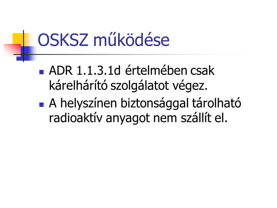 OSKSZ működése ADR 1.1.3.1d értelmében csak kárelhárító szolgálatot végez.