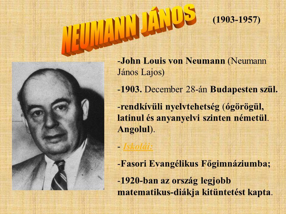 NEUMANN JÁNOS (1903-1957) John Louis von Neumann (Neumann János Lajos)