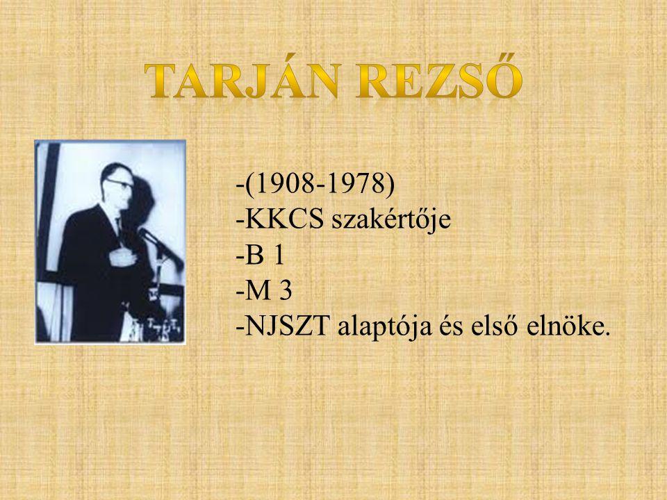 Tarján Rezső (1908-1978) KKCS szakértője B 1 M 3