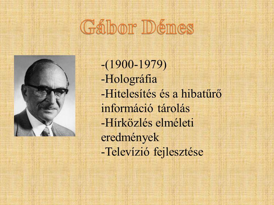 Gábor Dénes (1900-1979) Holográfia