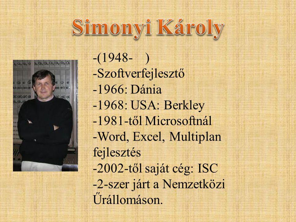 Simonyi Károly -(1948- ) Szoftverfejlesztő 1966: Dánia