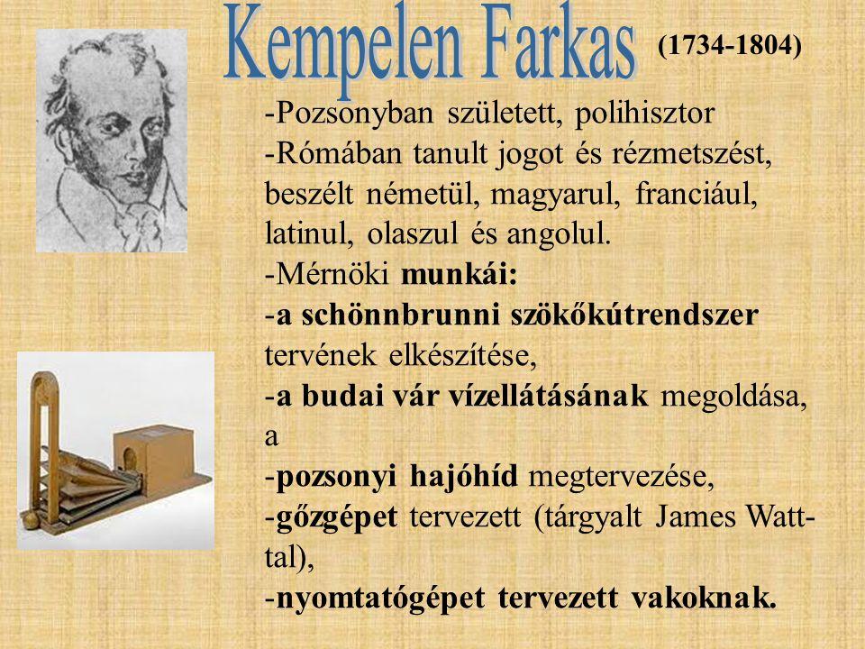 Kempelen Farkas Pozsonyban született, polihisztor