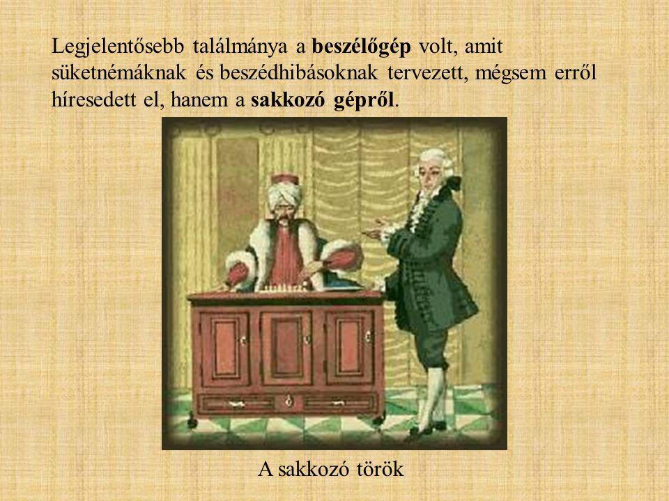 Legjelentősebb találmánya a beszélőgép volt, amit süketnémáknak és beszédhibásoknak tervezett, mégsem erről híresedett el, hanem a sakkozó gépről.