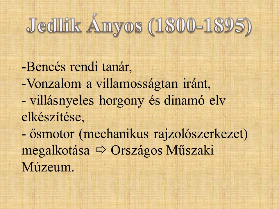 Jedlik Ányos (1800-1895) Bencés rendi tanár,