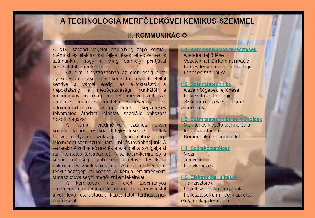 A TECHNOLÓGIA MÉRFÖLDKÖVEI KÉMIKUS SZEMMEL II. KOMMUNIKÁCIÓ