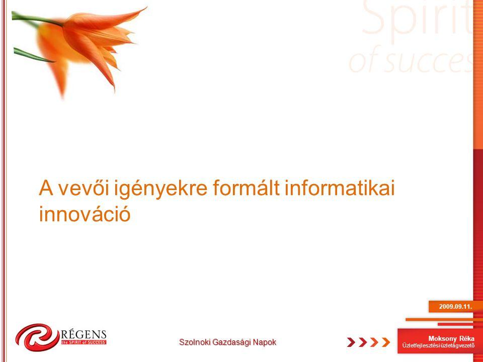 A vevői igényekre formált informatikai innováció