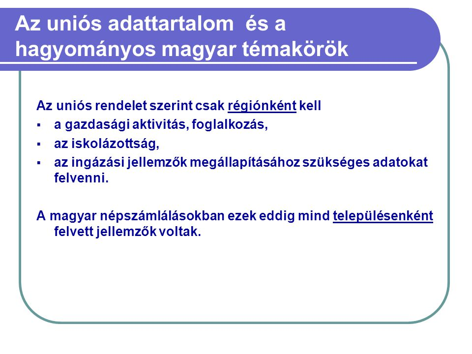 Az uniós adattartalom és a hagyományos magyar témakörök