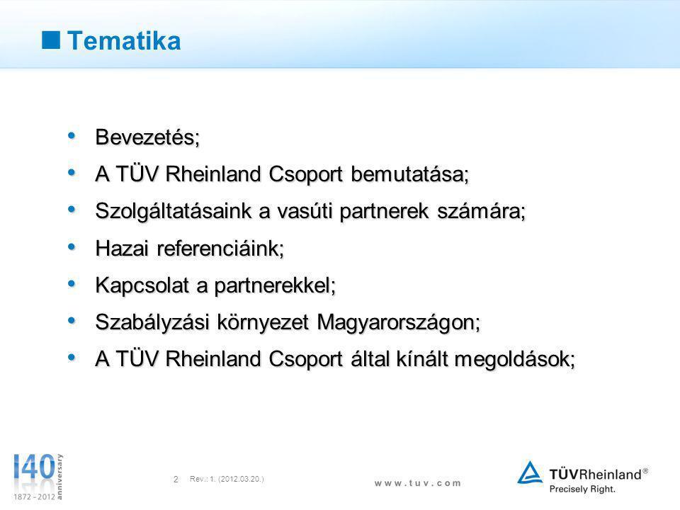 Tematika Bevezetés; A TÜV Rheinland Csoport bemutatása;