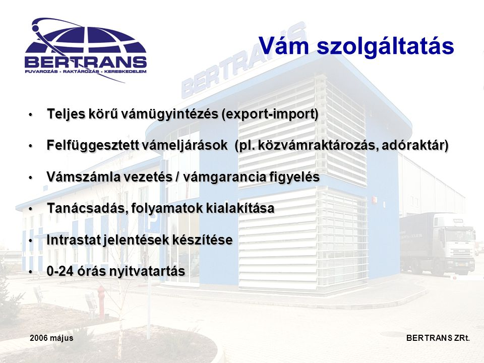 Vám szolgáltatás Teljes körű vámügyintézés (export-import)