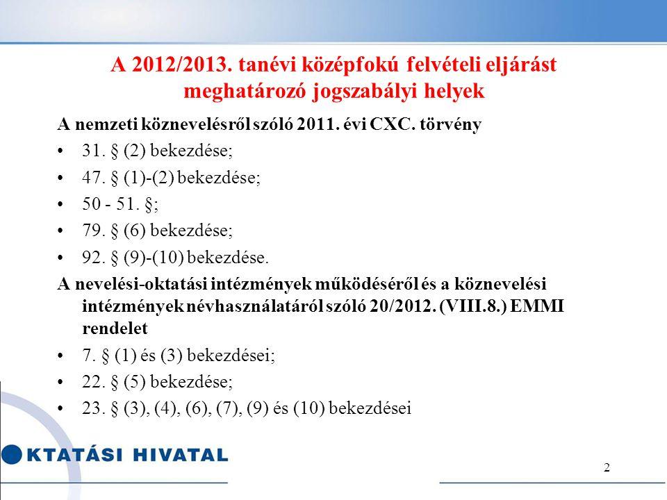 A 2012/2013. tanévi középfokú felvételi eljárást meghatározó jogszabályi helyek