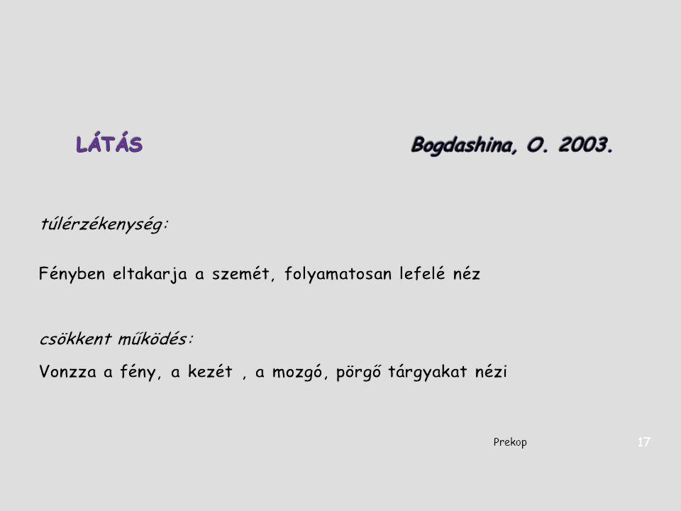 LÁTÁS Bogdashina, O. 2003. túlérzékenység: