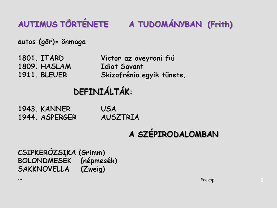 AUTIMUS TÖRTÉNETE A TUDOMÁNYBAN (Frith)
