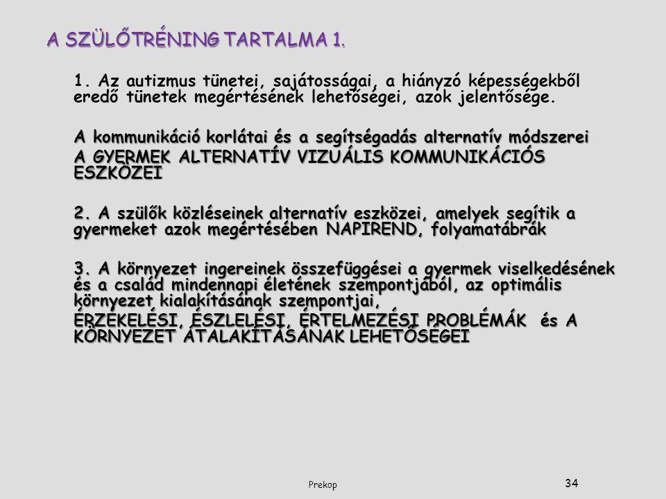 A SZÜLŐTRÉNING TARTALMA 1.