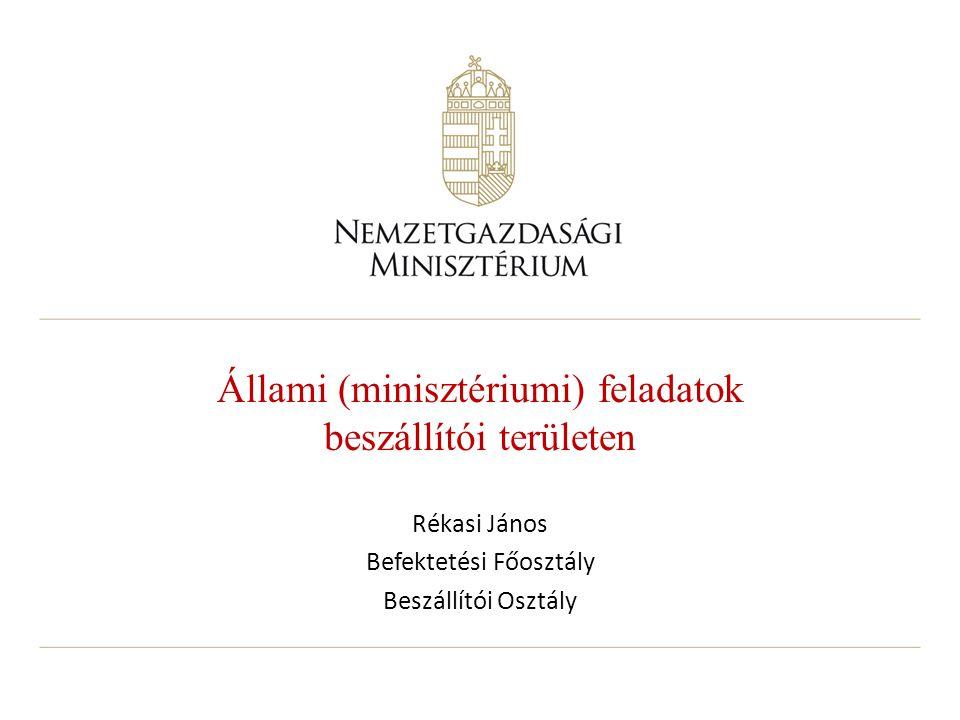Állami (minisztériumi) feladatok beszállítói területen