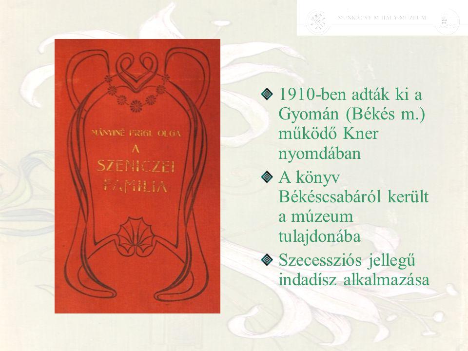 1910-ben adták ki a Gyomán (Békés m.) működő Kner nyomdában