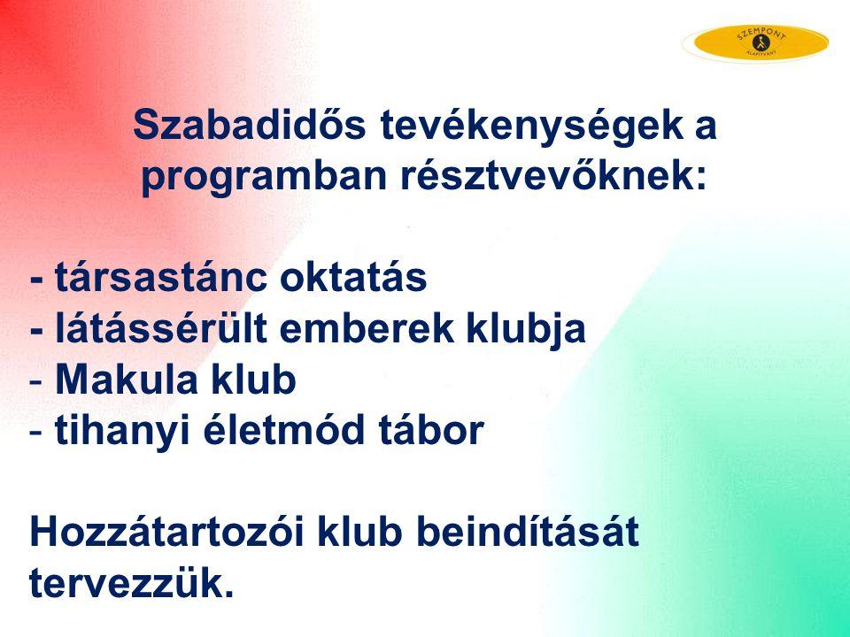 Szabadidős tevékenységek a programban résztvevőknek: