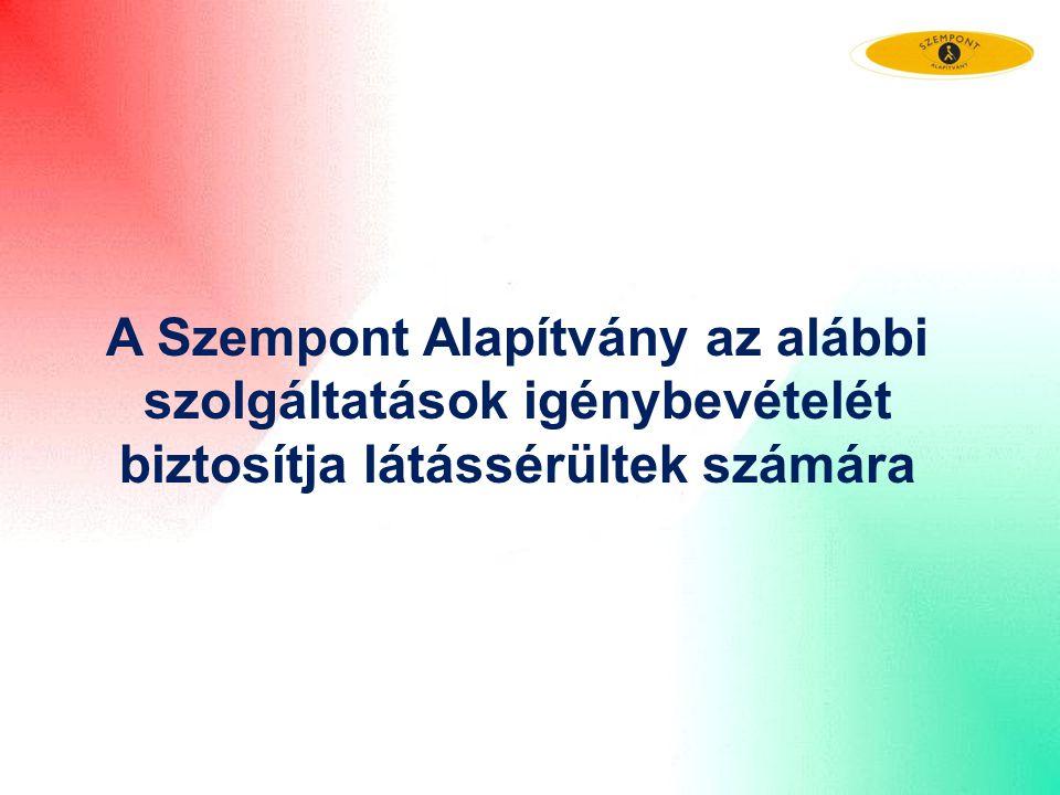 A Szempont Alapítvány az alábbi szolgáltatások igénybevételét biztosítja látássérültek számára