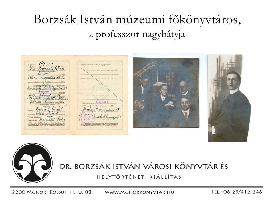Borzsák István múzeumi főkönyvtáros, a professzor nagybátyja