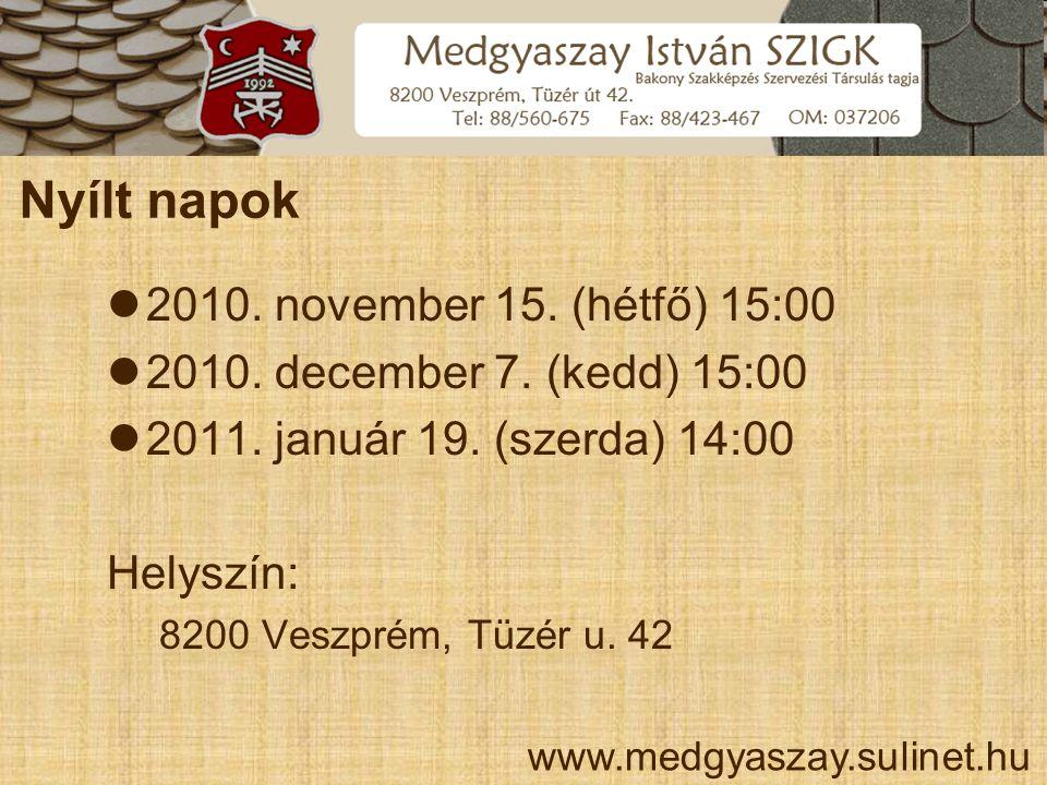 Nyílt napok 2010. november 15. (hétfő) 15:00