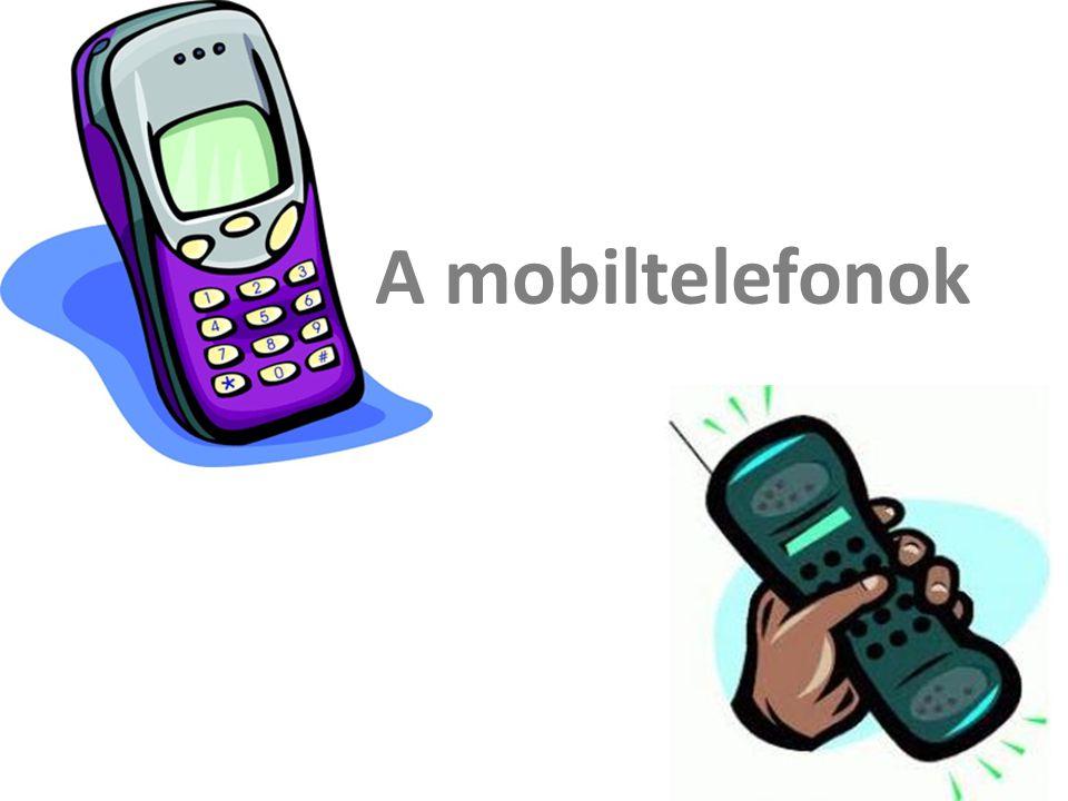 A mobiltelefonok